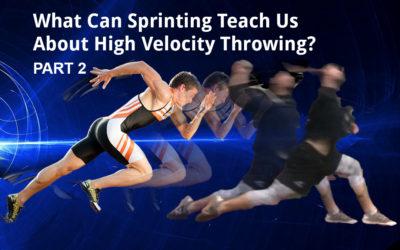 What Can Sprinting Teach Us About High Velocity Throwing? Part 2
