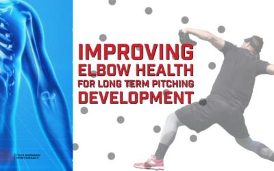 Improving Elbow Health for Long Term Pitching Development